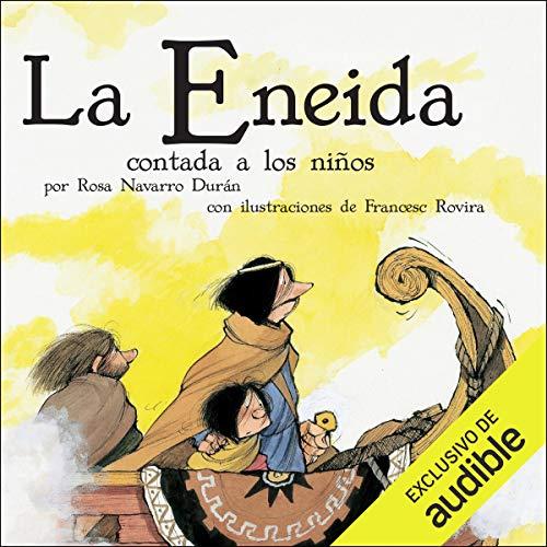 La Eneida Contada a Los Niños (Narración en Castellano) [The Aeneid for Children] Titelbild