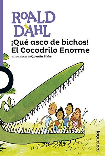 ¡Qué asco de bichos! El cocodrilo enorme / Dirty Beasts and The Enormous Crocodile