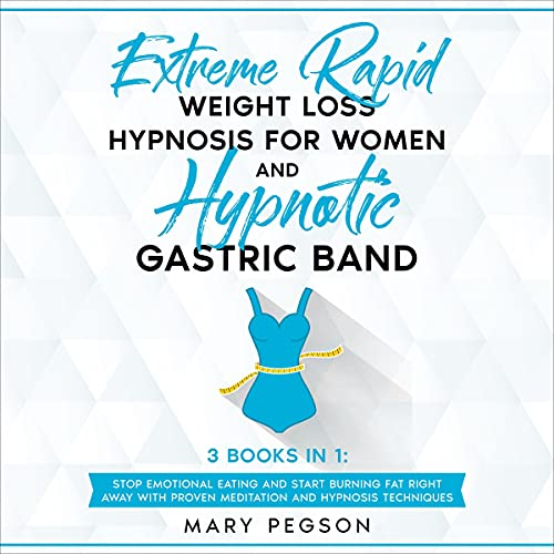 『Extreme Rapid Weight Loss Hypnosis for Women and Hypnotic Gastric Band: 3 Books in 1』のカバーアート