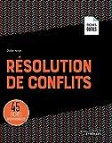 Résolution de conflits - 45 fiches opérationnelles