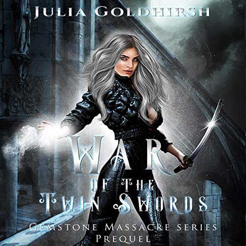 War of the Twin Swords Audiobook By Julia Rose Goldhirsh cover art