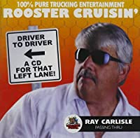 Rooster Cruisin by Ray Carlisle