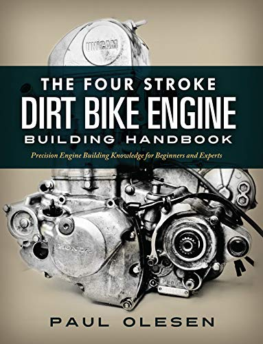 The Four Stroke Dirt Bike Engine Building Handbook