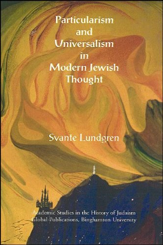 Particularism and Universalism in Modern Jewish Thought (Academic Studies in the History of Judaism)