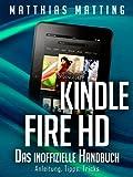 Kindle Fire und Fire HD - das inoffizielle Handbuch. Anleitung, Tipps, Tricks