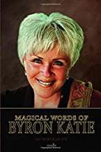 Magical Words of Byron Katie: 444 Words of Joy