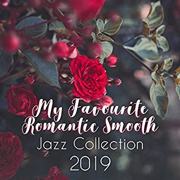 My Favourite Romantic Smooth Jazz Collection 2019