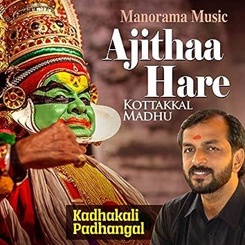 """Ajithaa Hare (From """"Kadhakali Padhangal, Vol. 1)"""