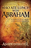 Who Ate Lunch with Abraham?