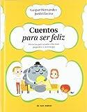 Cuentos para ser feliz: Historias para ayudar a los más pequeños a vivir mejor (Luna de papel)