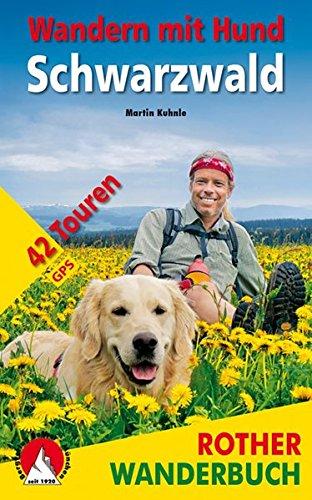 Wandern mit Hund Schwarzwald: 42 Touren. Mit GPS-Daten (Rother Wanderbuch)