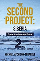 The Second Project: Siberia: Steal the Money Back