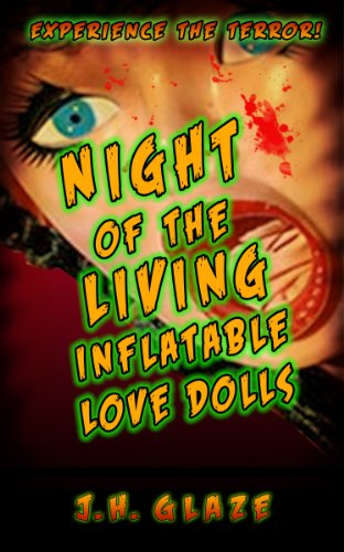 Night of the Living Inflatable Love Dolls (English Edition)