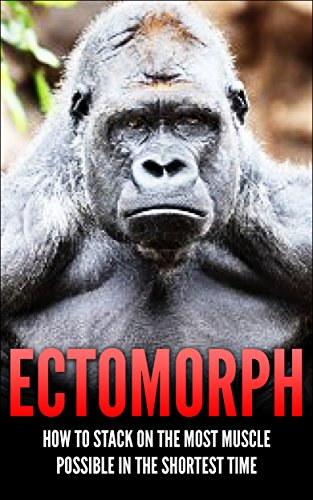 Ectomorph: How to Pack on as Much Muscle as Possible in the Shortest Time bodybuilding:bulking:muscle (English Edition)