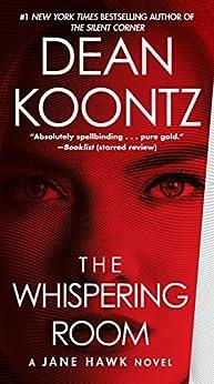 The Whispering Room: A Jane Hawk Novel by [Dean Koontz]