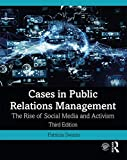 Cases in Public Relations Management: The Rise of Social Media and Activism