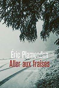 Aller aux fraises par Éric Plamondon