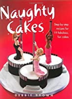 Naughty Cakes 0760774943 Book Cover