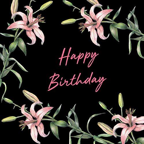 Happy Birthday Grußkarte – Attraktives, auffälliges, modernes Blumenmuster – Pink Stargazer Lilie – Schwarzer Hintergrund mit rosa Schrift – innen blanko – Botanische Aquarellfarbe