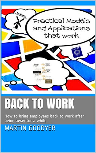 Back to Work: How to bring employees back to work after being away for a while (English Edition)