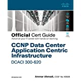 CCNP Data Center Application Centric Infrastructure 300-620 DCACI Official Cert Guide (English Edition)