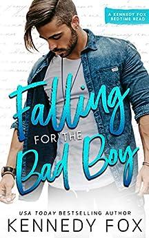 Falling for the Bad Boy by [Kennedy Fox]