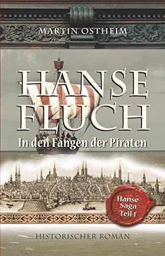Hansefluch: In den Fängen der Piraten (Hanse-Saga, Band 1)