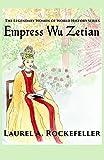 Empress Wu Zetian (The Legendary Women of World History)