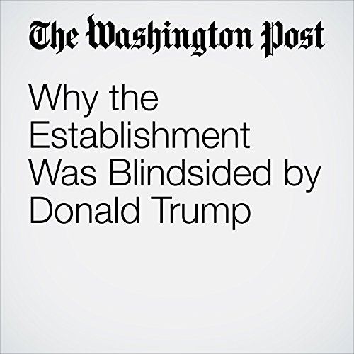 Why the Establishment Was Blindsided by Donald Trump audiobook cover art
