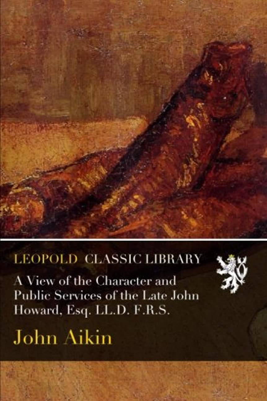 信頼タヒチ遊具A View of the Character and Public Services of the Late John Howard, Esq. LL.D. F.R.S.