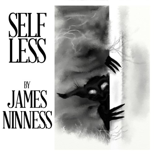Self Less                   By:                                                                                                                                 James Ninness                               Narrated by:                                                                                                                                 Amanda Zarr                      Length: 1 hr and 5 mins     1 rating     Overall 4.0