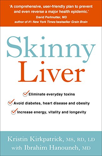 Skinny Liver: Lose the fat and lose the toxins for increased energy, health and longevity (English Edition)