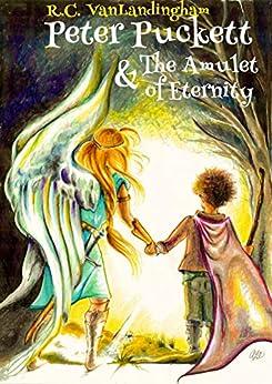 Peter Puckett & The Amulet of Eternity by [R.C. VanLandingham]