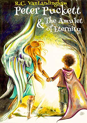 Peter Puckett & The Amulet of Eternity by [R.C. VanLandingham]