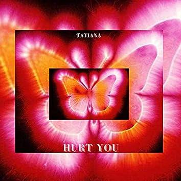 Hurt You