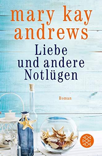 Liebe und andere Notlügen: Roman