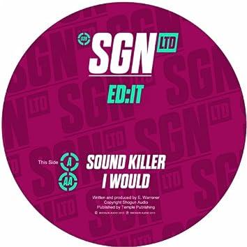 Sound Killer / I Would