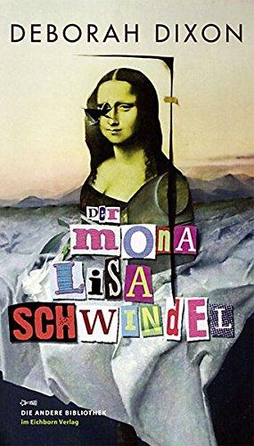Der Mona Lisa Schwindel (Die Andere Bibliothek, Band 324)