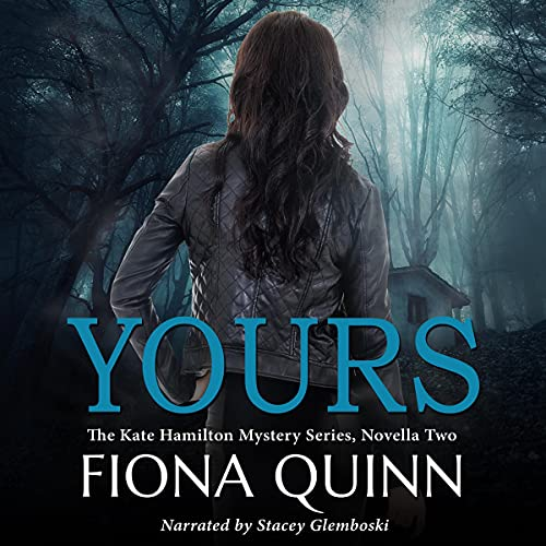 Yours Audiobook By Fiona Quinn cover art