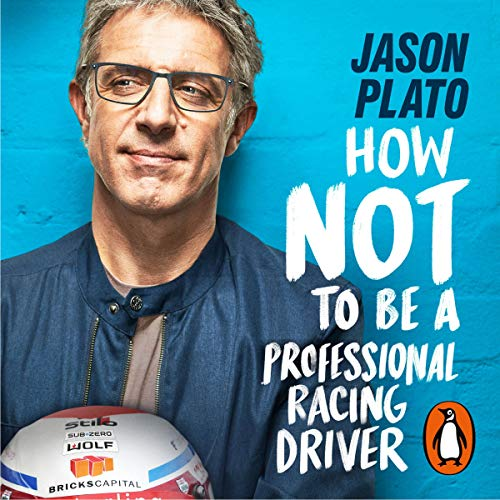 Couverture de How Not to Be a Professional Racing Driver