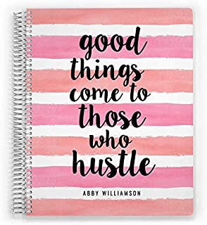 Custom Daily Planner, 2020, Customized Cover, Good Things Come to Those Who Hustle 8 x 11 inch, by PurpleTrail