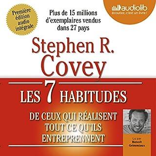 Les 7 habitudes de ceux qui réalisent tout ce qu'ils entreprennent                   Written by:                                                                                                                                 Stephen R. Covey                               Narrated by:                                                                                                                                 Benoît Grimmiaux                      Length: 9 hrs and 58 mins     26 ratings     Overall 4.5