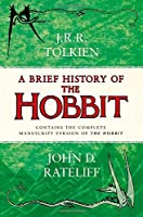A Brief History of the Hobbit by John D. Rateliff(1905-07-07)