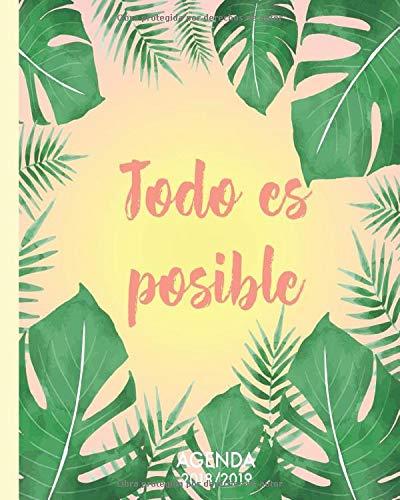 Agenda 2018-2019 Todo es posible: Organizador y planificador con frases súper motivadoras, 15 meses, tamaño 20 x 25 cm, Diseño tropical paradise verde (Octubre 2018 - diciembre 2019)
