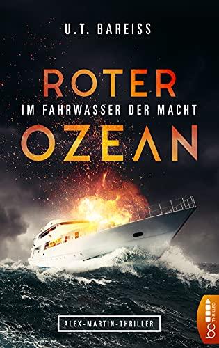 Roter Ozean - Im Fahrwasser der Macht: Alex-Martin-Thriller