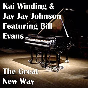 The Great New Way (feat. Bill Evans)