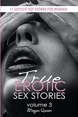 True Erotic Sex Stories: 11 EXPLICIT HOT NOVELS FOR WOMAN