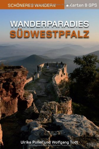 Wanderparadies Südwestpfalz - Schöneres Wandern Pocket.: 7 neue Wege - 14 traumhafte Touren im sagenhaften Felsenland.GPS-Daten, Höhenprofile und Detail-Karten ... praktischen Pocket-Format. (German