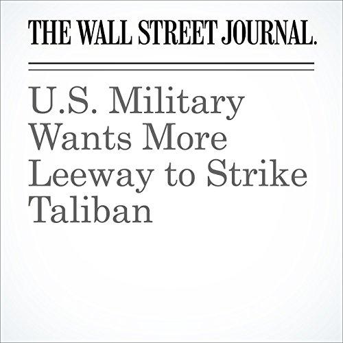 U.S. Military Wants More Leeway to Strike Taliban audiobook cover art