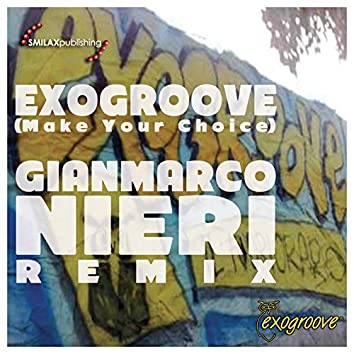 Exogroove (Make Your Choice)